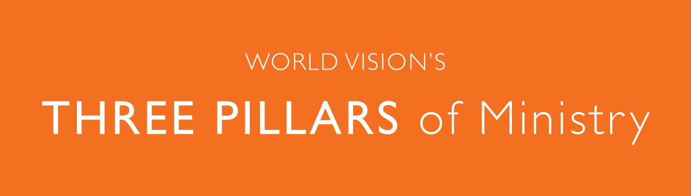 "alt=""World Vision's 3 Pillars of Ministry"">"
