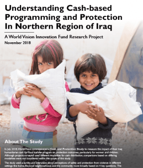 Case study report on cash and protection to measure the impact of World Vision's humanitarian cash-for-food transfer programme in Iraq on protection outcomes, particularly for women and children.