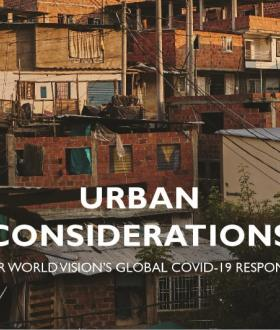 Urban Considerations for World Vision's response to COVID-19