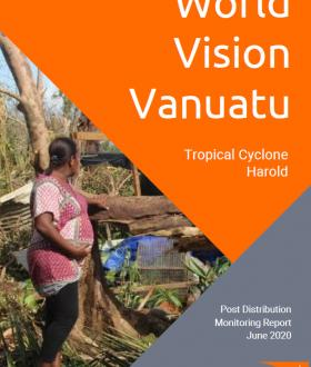 Tropical Cyclone Harold - World Vision Post Distribution Monitoring Report - Summary
