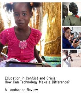 Landscape Review: Education in Conflict and Crisis - How Can Technology Make a Difference?